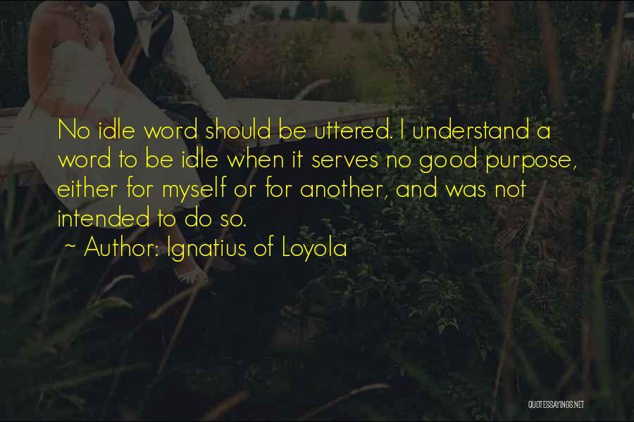 Ignatius Of Loyola Quotes 366091