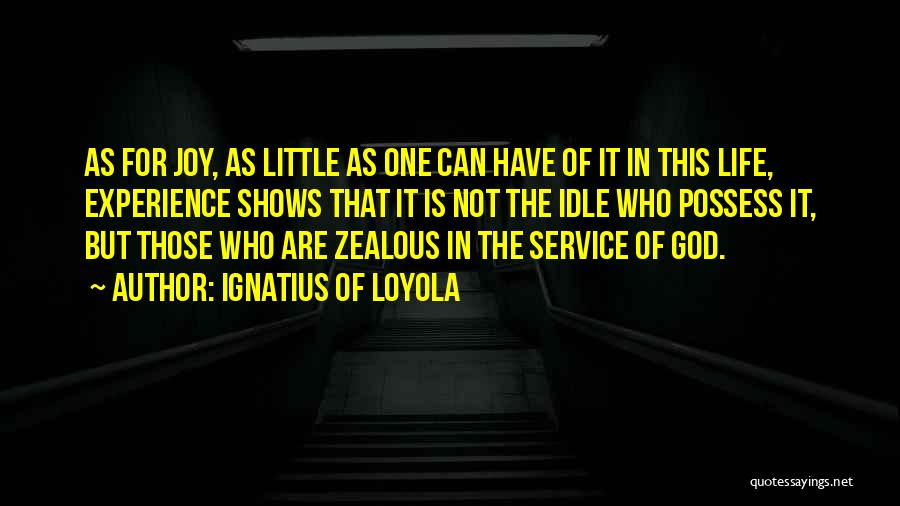 Ignatius Of Loyola Quotes 398389