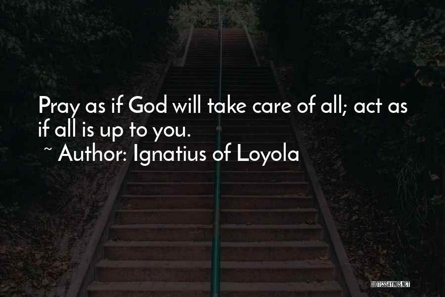 Ignatius Of Loyola Quotes 449468