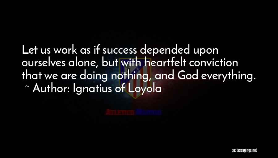 Ignatius Of Loyola Quotes 491110