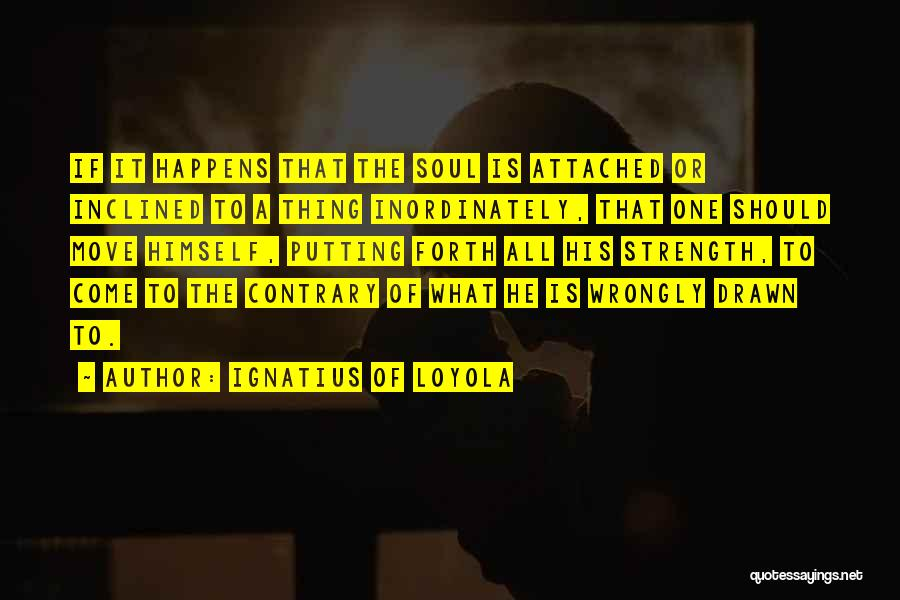 Ignatius Of Loyola Quotes 498573