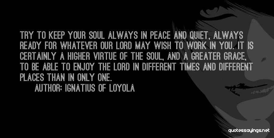 Ignatius Of Loyola Quotes 515888
