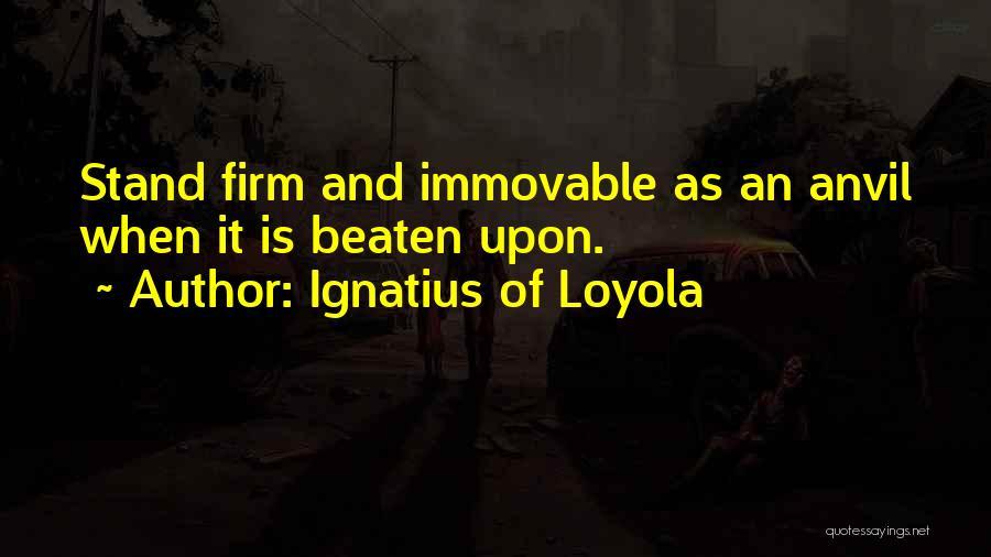 Ignatius Of Loyola Quotes 545111
