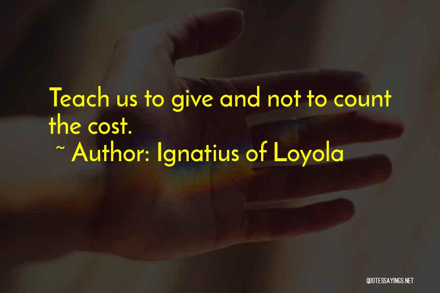 Ignatius Of Loyola Quotes 691711