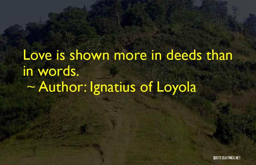 Ignatius Of Loyola Quotes 791725
