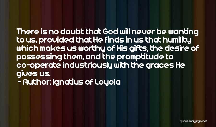 Ignatius Of Loyola Quotes 932650