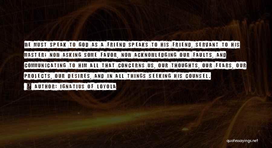 Ignatius Of Loyola Quotes 937618