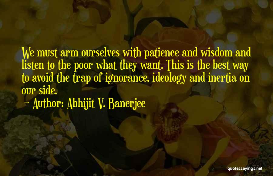 Ignorance Is The Best Quotes By Abhijit V. Banerjee