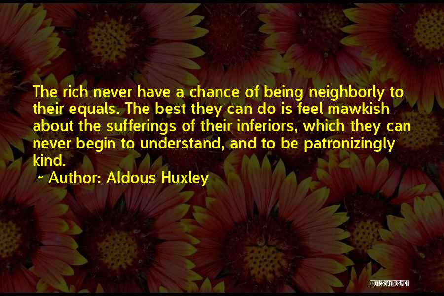 Ignorance Is The Best Quotes By Aldous Huxley