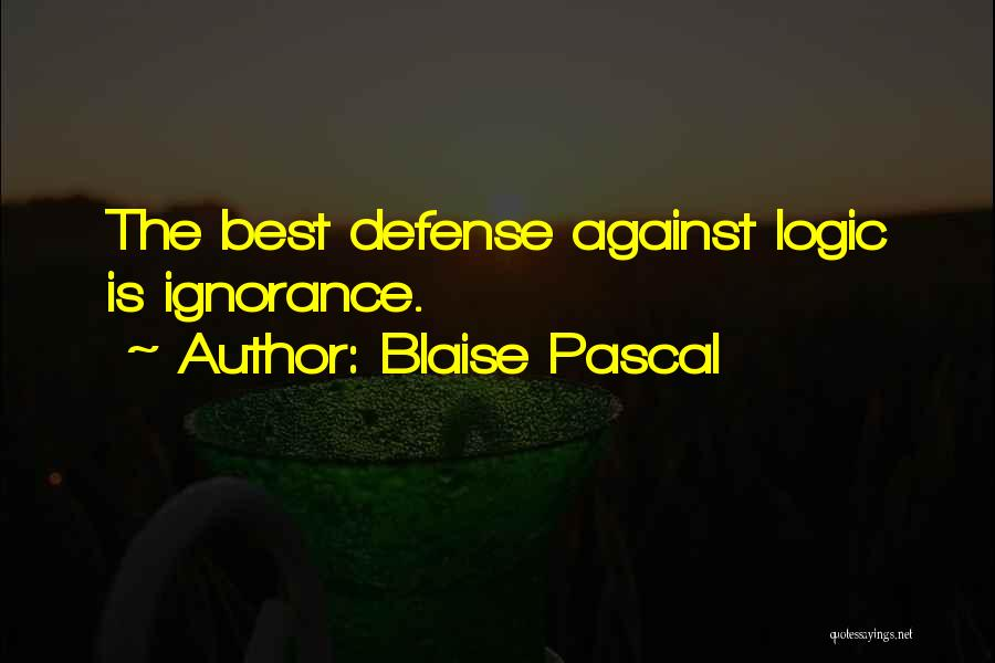 Ignorance Is The Best Quotes By Blaise Pascal
