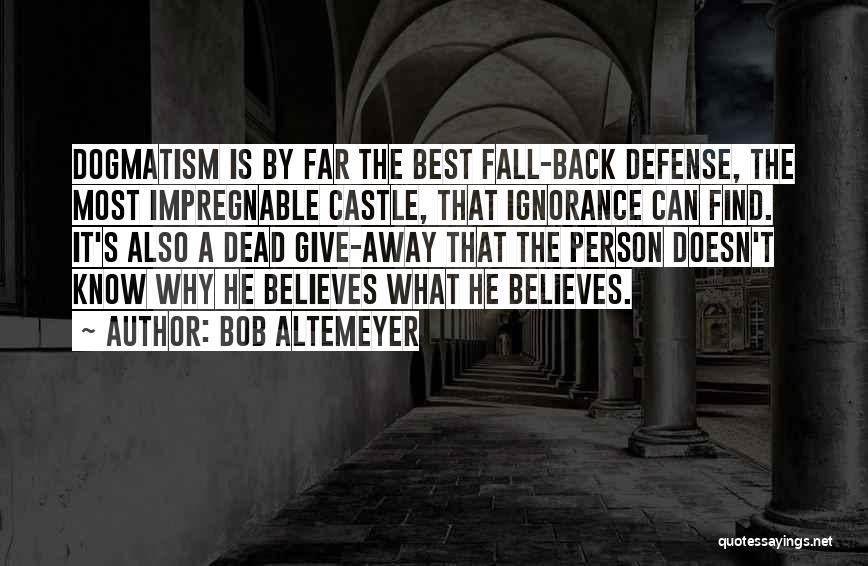 Ignorance Is The Best Quotes By Bob Altemeyer