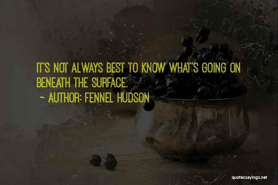 Ignorance Is The Best Quotes By Fennel Hudson