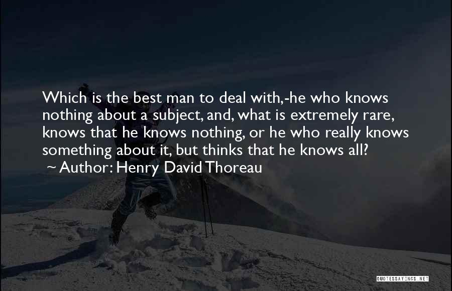 Ignorance Is The Best Quotes By Henry David Thoreau