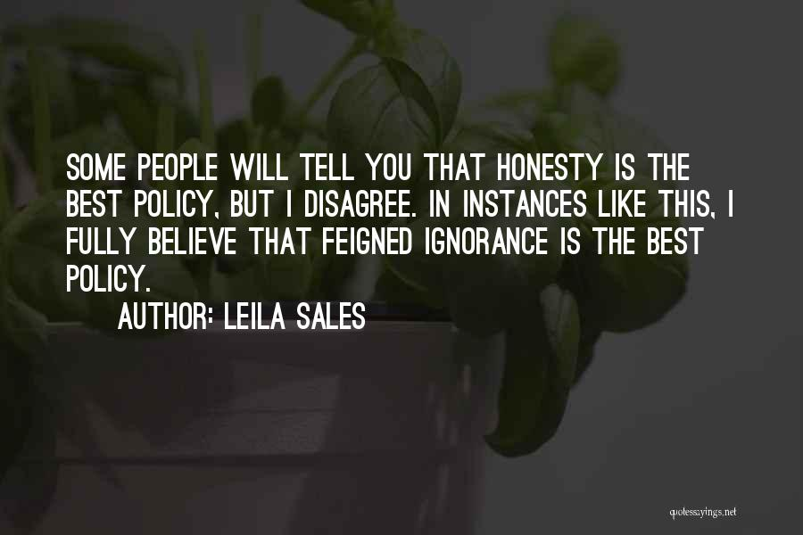 Ignorance Is The Best Quotes By Leila Sales