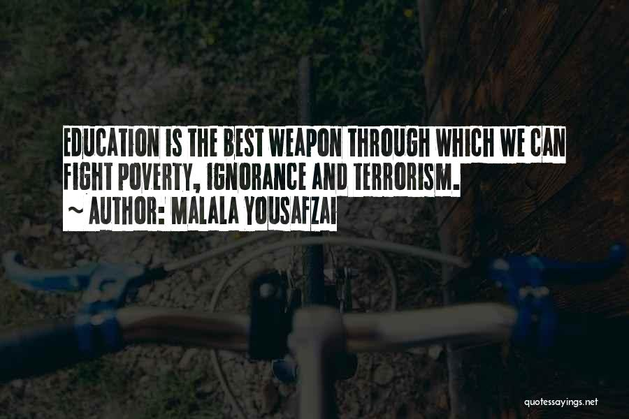 Ignorance Is The Best Quotes By Malala Yousafzai
