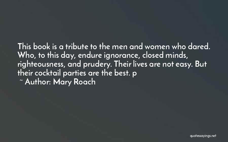 Ignorance Is The Best Quotes By Mary Roach
