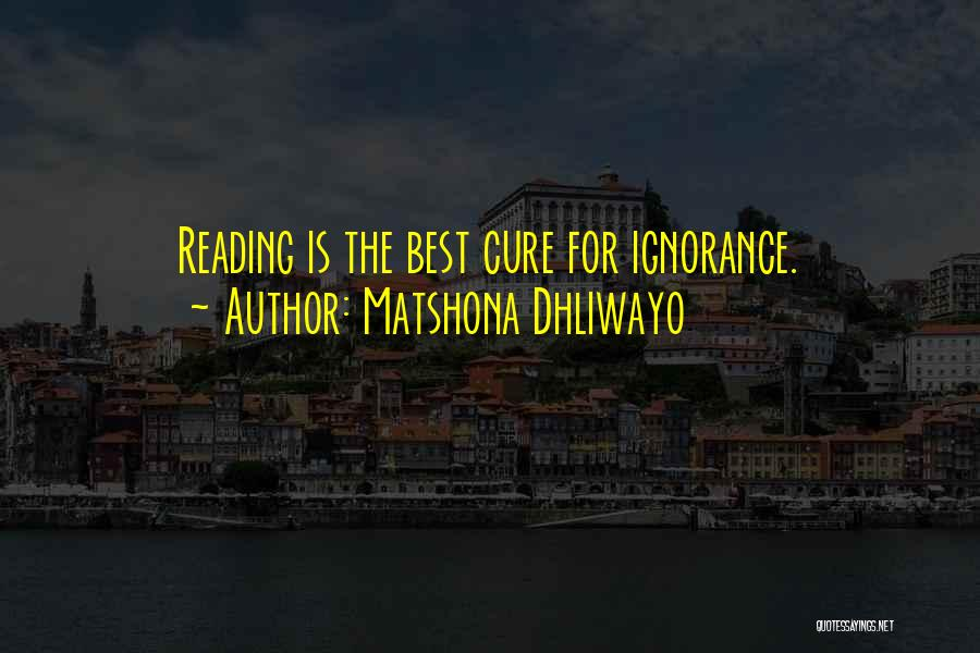 Ignorance Is The Best Quotes By Matshona Dhliwayo