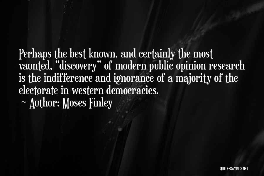 Ignorance Is The Best Quotes By Moses Finley