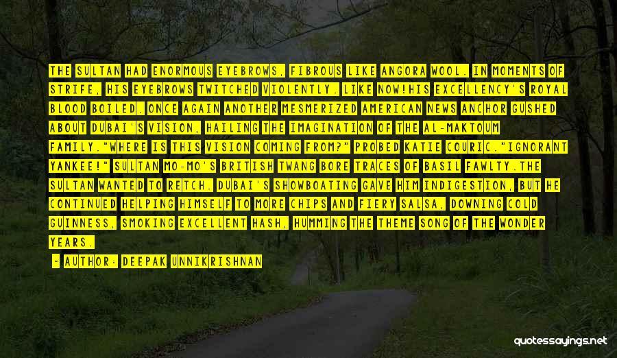 Ignorant Family Quotes By Deepak Unnikrishnan