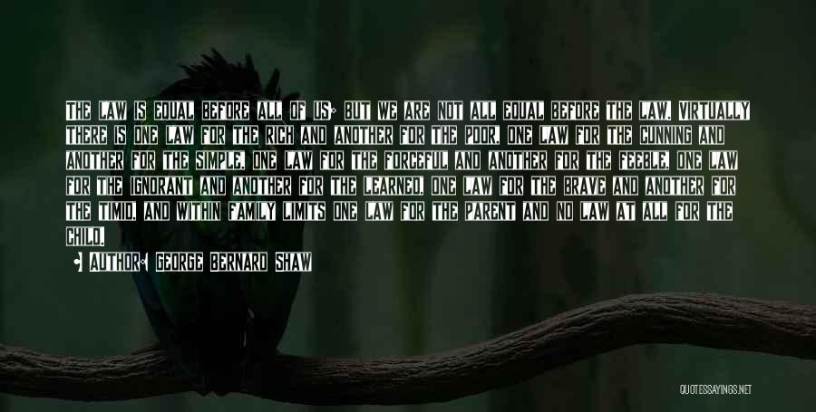 Ignorant Family Quotes By George Bernard Shaw