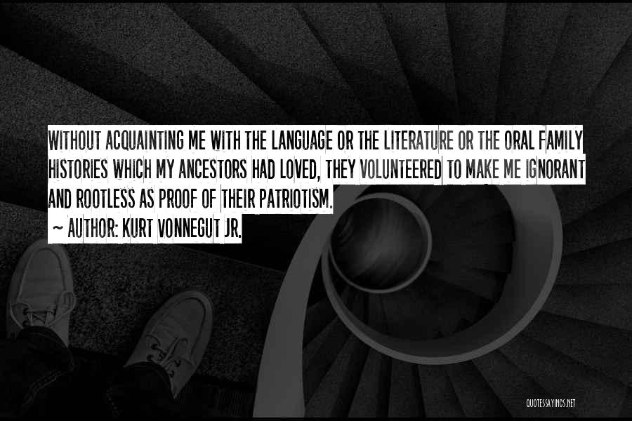 Ignorant Family Quotes By Kurt Vonnegut Jr.