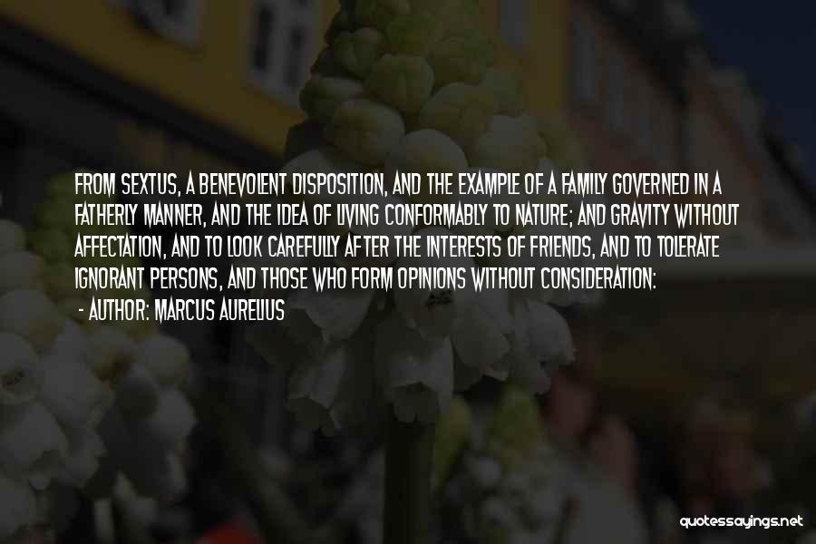 Ignorant Family Quotes By Marcus Aurelius