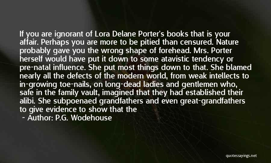 Ignorant Family Quotes By P.G. Wodehouse