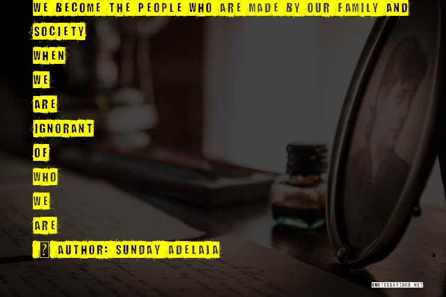 Ignorant Family Quotes By Sunday Adelaja