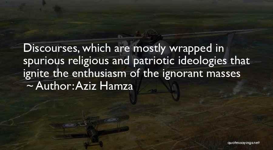 Ignorant Masses Quotes By Aziz Hamza