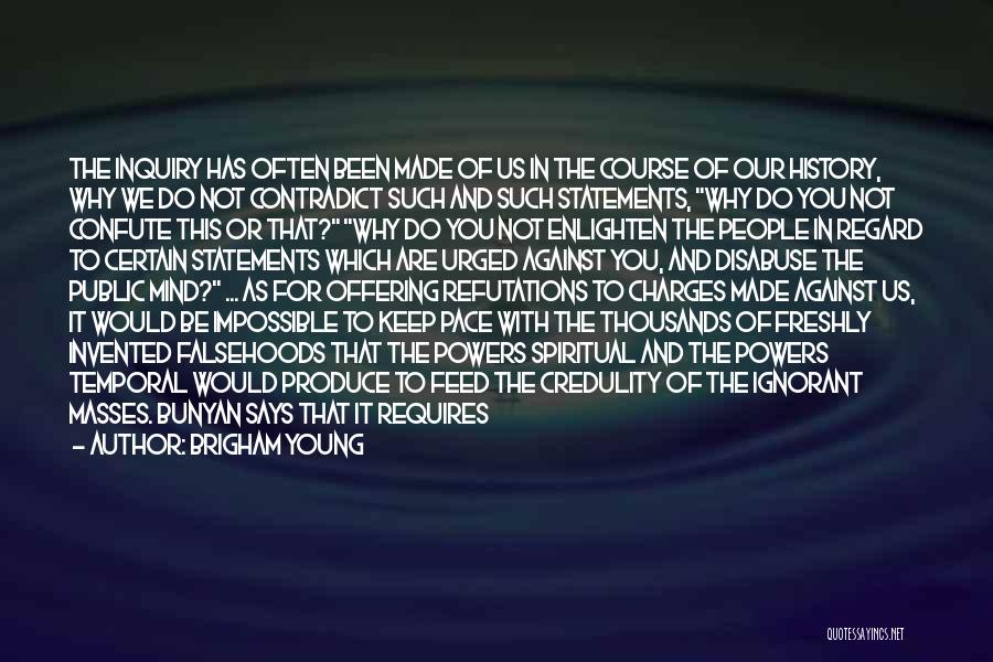 Ignorant Masses Quotes By Brigham Young