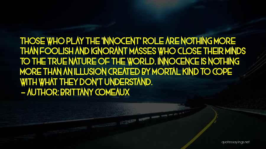 Ignorant Masses Quotes By Brittany Comeaux