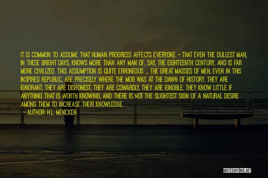 Ignorant Masses Quotes By H.L. Mencken