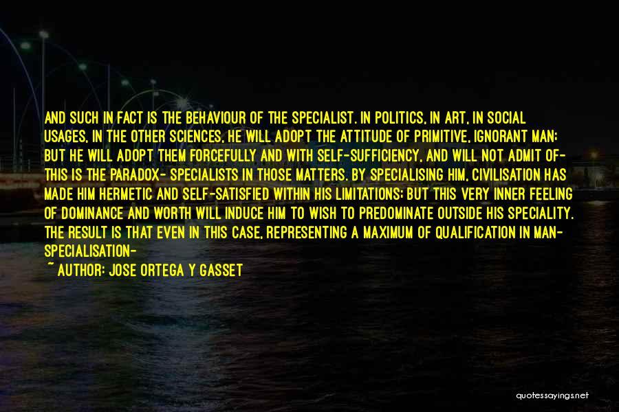 Ignorant Masses Quotes By Jose Ortega Y Gasset