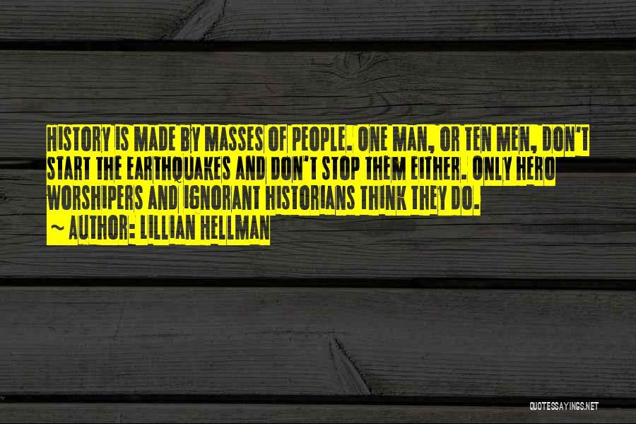 Ignorant Masses Quotes By Lillian Hellman