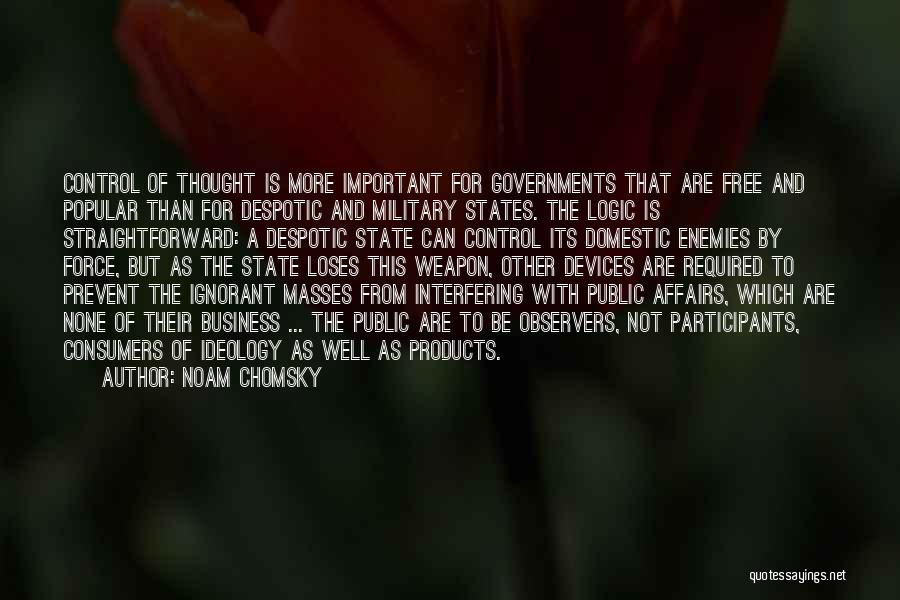 Ignorant Masses Quotes By Noam Chomsky