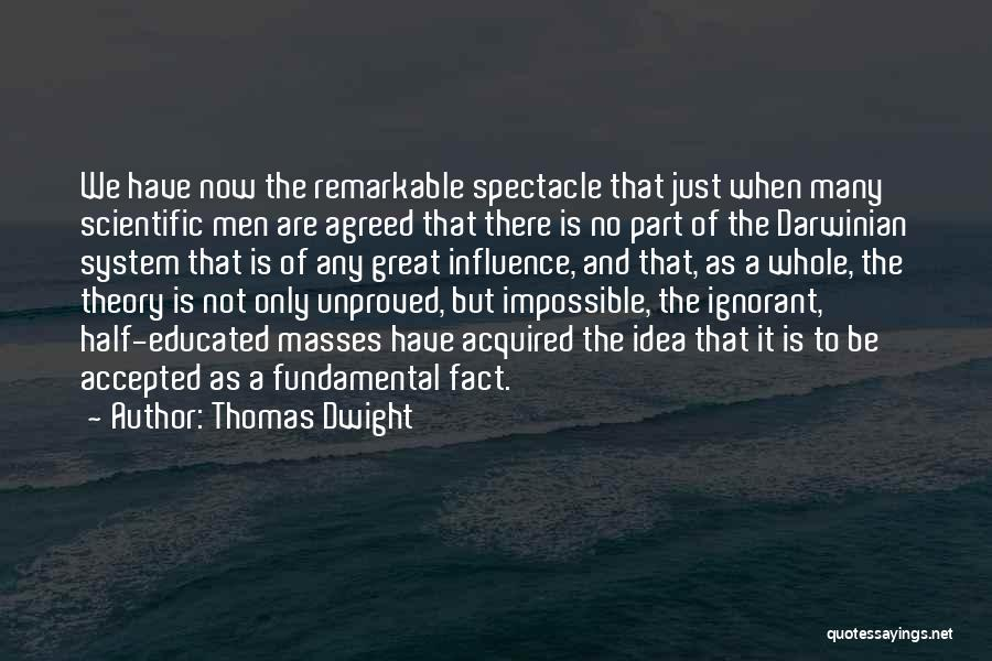 Ignorant Masses Quotes By Thomas Dwight
