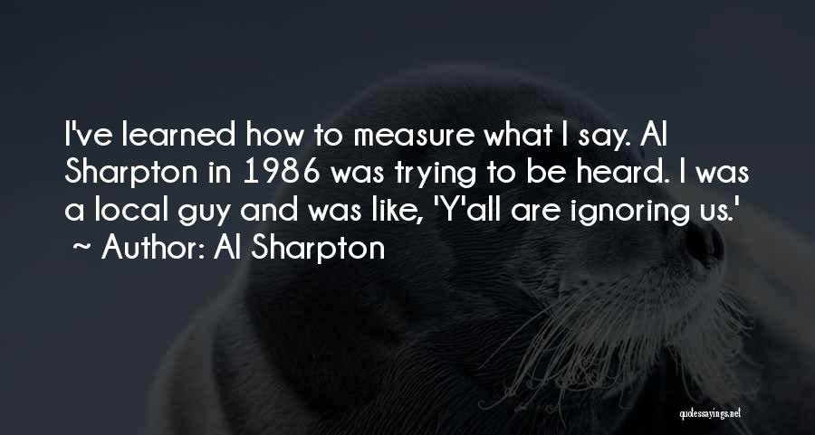 Ignoring A Guy You Like Quotes By Al Sharpton