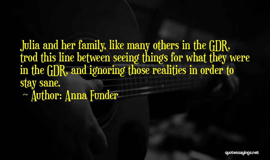 Ignoring Your Family Quotes By Anna Funder