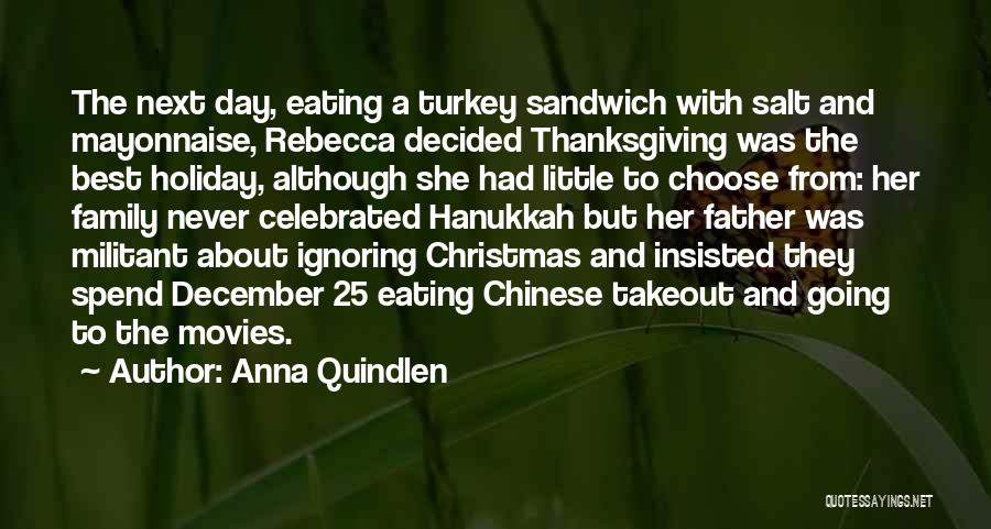 Ignoring Your Family Quotes By Anna Quindlen