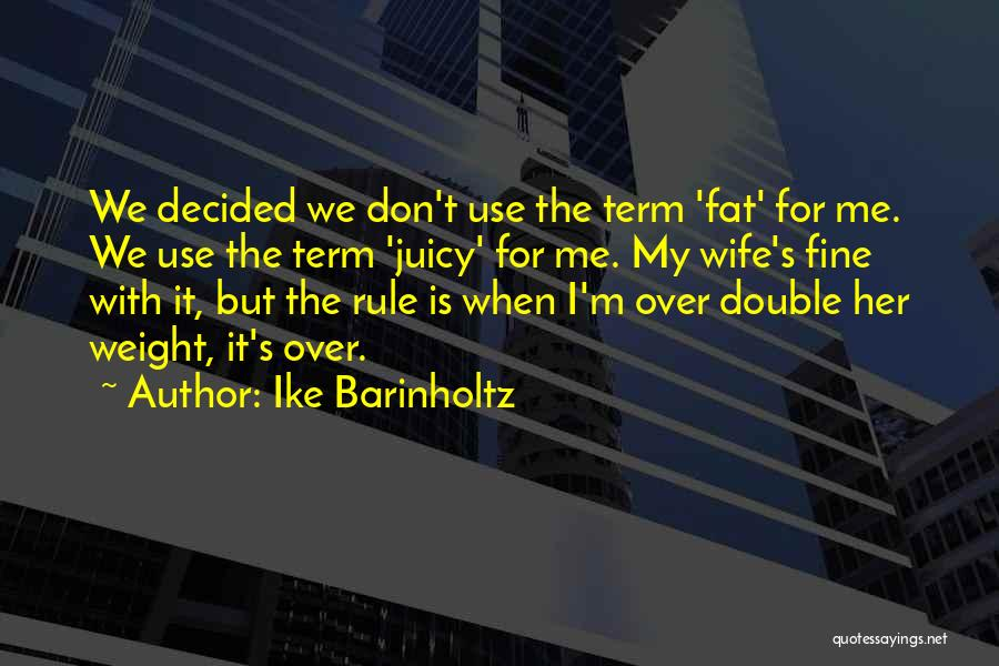 Ike Quotes By Ike Barinholtz