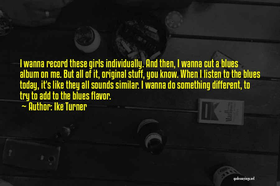 Ike Quotes By Ike Turner