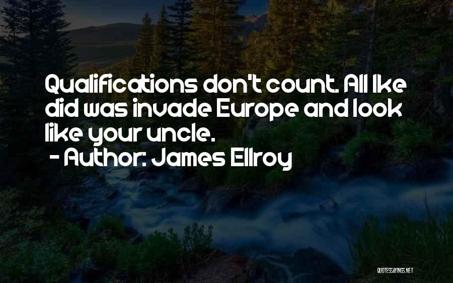 Ike Quotes By James Ellroy
