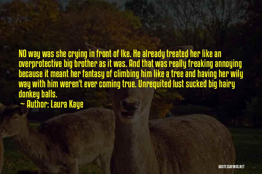 Ike Quotes By Laura Kaye