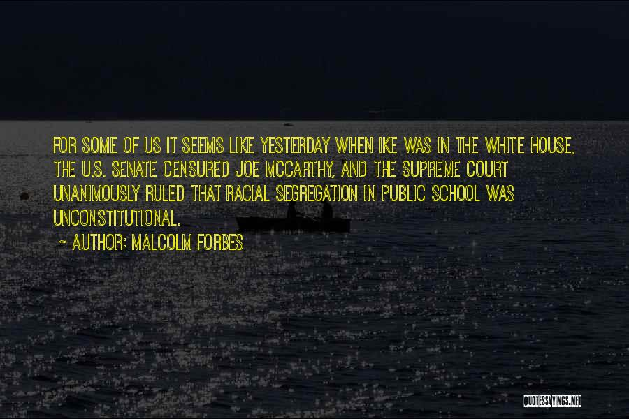 Ike Quotes By Malcolm Forbes