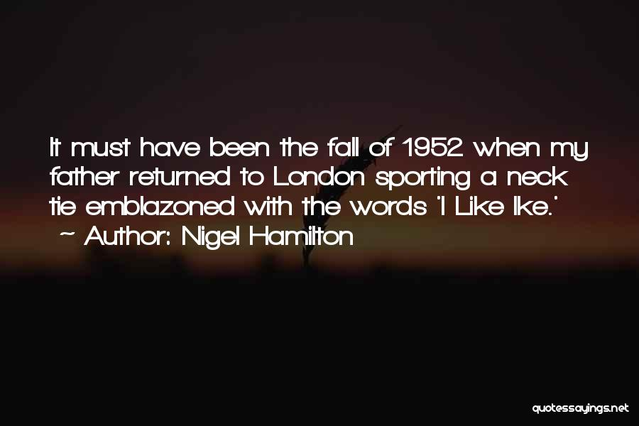 Ike Quotes By Nigel Hamilton