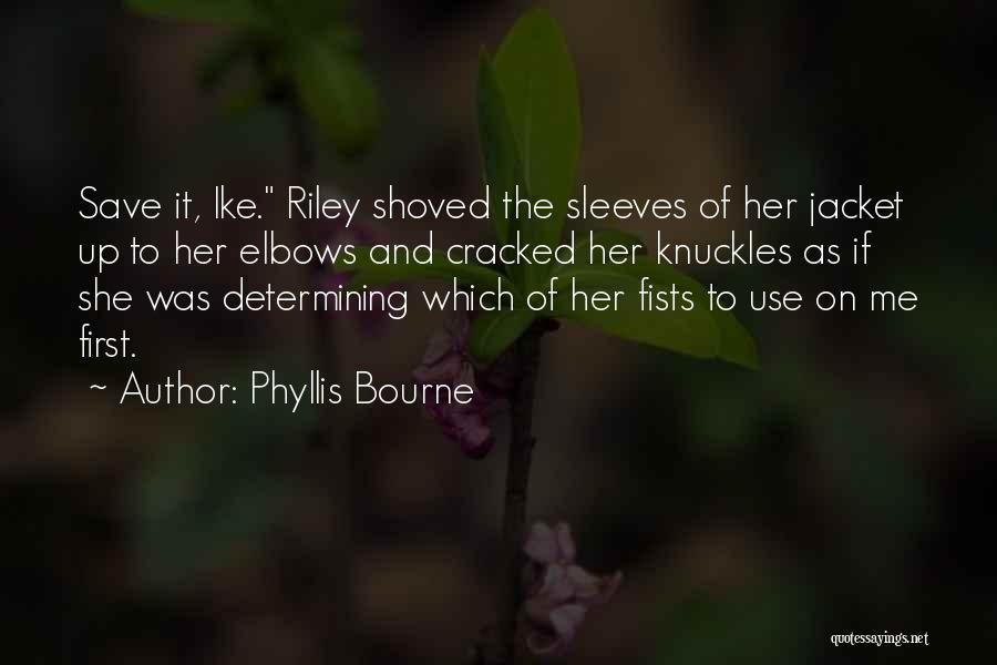 Ike Quotes By Phyllis Bourne