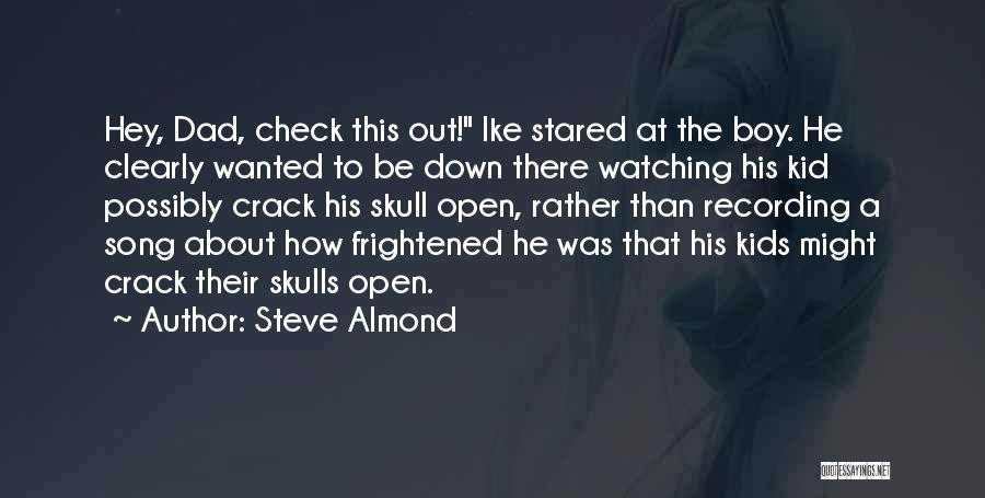 Ike Quotes By Steve Almond