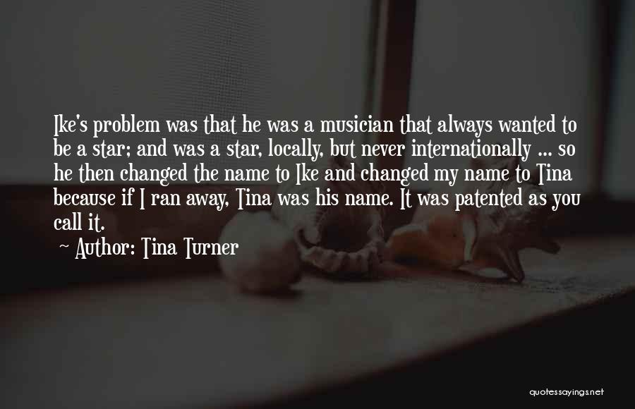 Ike Quotes By Tina Turner