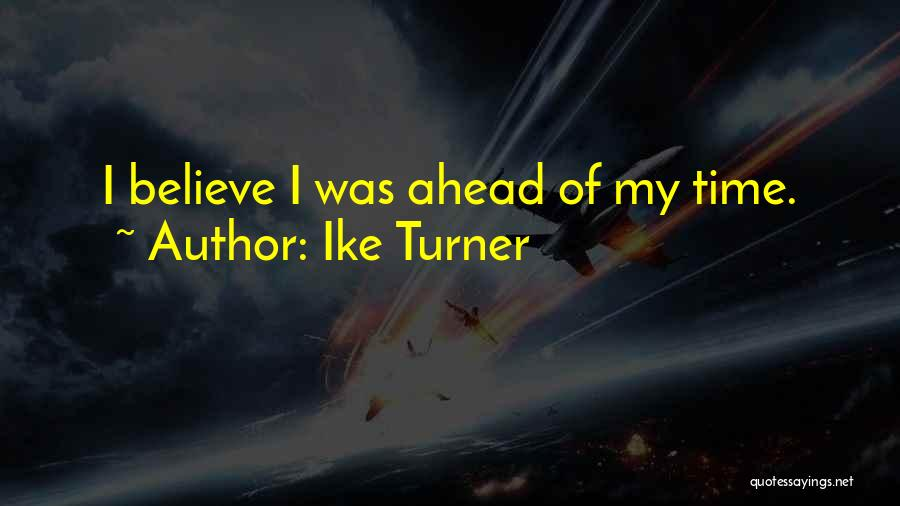 Ike Turner Quotes 1776592