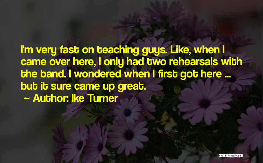 Ike Turner Quotes 289102